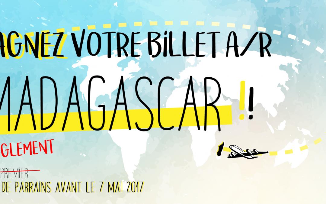 2 BILLETS POUR MADAGASCAR À GAGNER / TERMINÉ /
